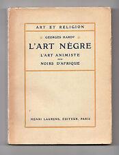 L'Art Nègre - L'Art Animiste des Noirs d'Afrique - Georges HARDY - Edt. Laurens