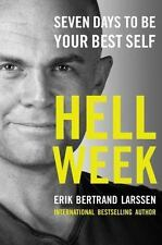 Hell Week: Seven Days to Be Your Best Self: By Larssen, Erik Bertrand