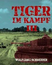 Tiger im Kampf Band 3 Einsätze Panzertechnik Handhabung Wolfgang Schneider Buch