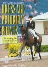 Dressage Priority Points Training for Competition by Richard Davidson 1995