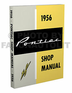 1956 Pontiac Repair Shop Manual 56 Chieftain and Star Chief includes wiring