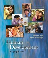 Human Development: A Life-Span View 6th Edition by Robert V. Kail  (Author), Joh