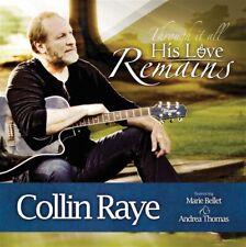 HIS LOVE REMAINS W/ COLLIN RAYE  CD