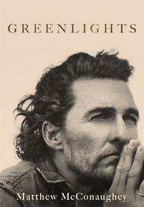 Greenlights by Matthew McConaughey~Hardcover~2020