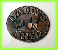 DADDY'S SHED.  Daddys gift.  Dad gift.   Shed sign.  Garden plaque. LOW PRICE!