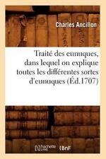 Traite Des Eunuques, Dans Lequel on Explique Toutes Les Differentes Sortes D'Eun