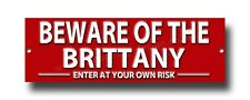 Beware Of The Brittany Enter Bei Ihre Eigenen Risiko Metall Sign.security