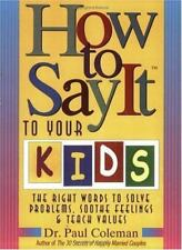 How to Say It to Your Kids, Dr. Paul Coleman, Good Book
