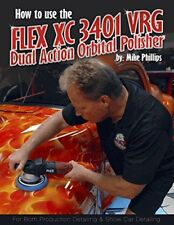 Mike Phillips - How to use the Flex XC3401 VRG Dual Action Orbital Polisher