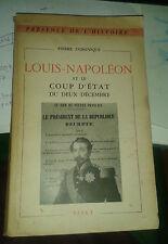 DOMINIQUE Pierre. Louis-Napoléon et le coup d'état du deux décembre. Sfelt. 1951