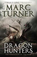 Dragon Hunters (The Chronicles of the Exile #2) by Marc Turner, NEW Book, (Paper