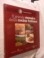 IL GRANDE MOSAICO DELLA CUCINA ITALIANA AA VV Francesco Soletti TCI 2009 da per