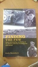 Finding the Few: Some Outstanding Mysteries of the Battle of Britain Investigate