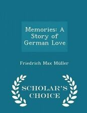Memories Story German Love - Scholar's Choice Edition by Muller Friedrich Max