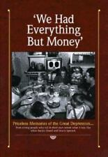 """""""We Had Everything but Money"""" Memories of the Great Depression (1992, Hardcover)"""