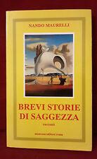 < L14 > BREVI STORIE DI SAGGEZZA RACCONTI DI NANDO MAURELLI ANNO 1995