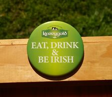 """Kerrygold Eat Drink & Be Irish Milk From Grass-Fed Cows 3"""" Pin Pinback Button"""