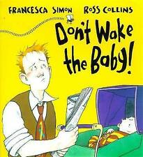 Dont Wake the Baby by Francesca Simon, Ross Collins