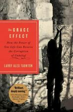 The Grace Effect: How the Power of One Life Can Reverse the Corruption of