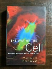 The Way of the Cell : Molecules, Organisms, and the Order of Life by Franklin M.