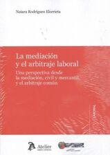 La mediación y el arbitraje laboral. ENVÍO URGENTE (ESPAÑA)