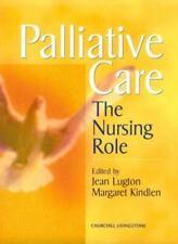 Palliative Care: The Nursing Role By Jean Lugton MA  MSc  PhD  RGN  RNT  HV, Ma
