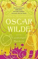 Brandreth, Gyles, Oscar Wilde and the Candlelight Murders: Oscar Wilde Mystery: