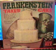 Frankenstein Takes the Cake by Adam Rex, 2008 First Edition HC