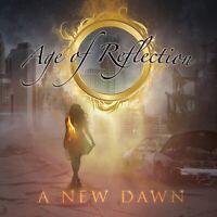 AGE OF REFLECTION - A NEW DAWN   CD NEU