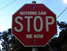 Photo. Funny Stop Sign - NOTHING CAN STOP ME NOW