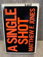 A Single Shot, First Edition, First Printing Hardcover with Dust Jacket