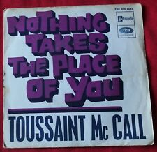 Toussaint Mc Call, nothing takes the place of you / shimmy, SP - 45 tours