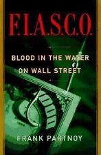 F.I.A.S.C.O.: Blood in the Water on Wall Street, Partnoy, Frank, Good Book