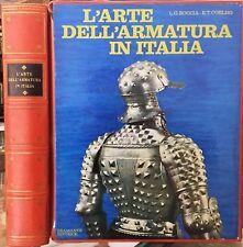 (Armi) L'ARTE DELL'ARMATURA IN ITALIA -Di L.G. Boccia, E.t. Coehlo - Milano 1967