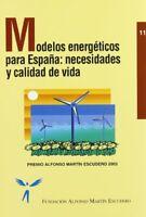 Modelos energéticos para España, Los: necesidades y calidad de vida