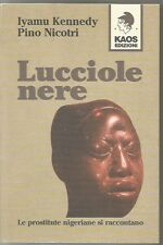 LUCCIOLE NERE-IYAMU KENNEDY,PINO NICOTRI-KAOS EDIZIONI-FEBBRAIO 1999