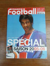 FRANCE FOOTBALL No 3095 / aout 2005 / SPECIAL SAISON 2005-2006 complet TTBE