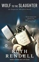 Inspector Wexford: Wolf to the Slaughter 3 by Ruth Rendell (2008, Paperback)