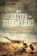 Wie Schatten über totem Land von S. Craig Zahler (Taschenbuch)