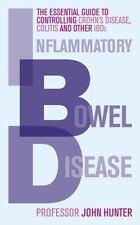 Inflammatory Bowel Disease: The Essential Guide to Controlling Crohn's Disease,