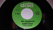 """BOBBY COLE Mister Bo Jangles/Bus 22 to Bethlehem 7"""" 45 Date 2-16136"""