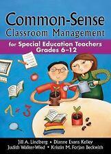 Common-Sense Classroom Management: For Special Education Teachers, Grades 6-12,