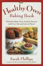 The Healthy Oven Baking Book: Delicious reduced-fat deserts with old-fashioned