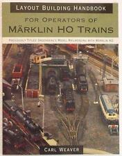 LAYOUT BUILDING HANDBOOK FOR MARKLIN HO TRAINS (GREENBERG'S) CARL WEAVER, NEW!