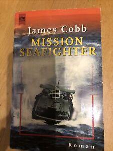 Mission Seafighter: Roman Cobb, James: Thriller
