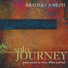 Solo Journey: The most relaxing piano in the world BRADLEY JOSEPH -NEW UNOPENED!