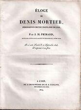 HISTOIRE DE LA MEDECINE ELOGE DE DENIS MORTIER PAR J.M. PICHARD 1824 LYON