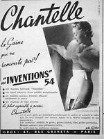 PUBLICITÉ 1954 CHANTELLE GAINE QUI NE REMONTE PAS INVENTIONS AGRÉABLE A PORTER