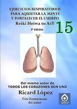 Ejercicios Respiratorios para Aquietar la Mente y Fortalecer el Cuerpo Reiki...