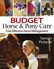Budget Horse and Pony Care: Cost Effective Horse Management (Paperback)